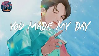 a playlist of happy vibe songs 'cause you made my day 🍧