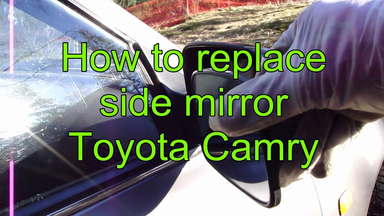 How To Replace Side Mirror Glass Toyota Camry Years 1991