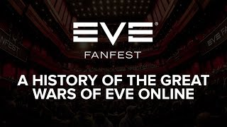 EVE Fanfest 2016 - A History of the Great Wars of EVE Online