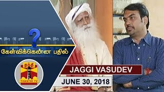 (30/06/2018) Kelvikkenna Bathil : Exclusive Interview with Sadhguru Jaggi Vasudev | Thanthi TV thumbnail
