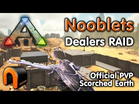 ARK: Nooblets Dealers RAID (Official SE PvP)