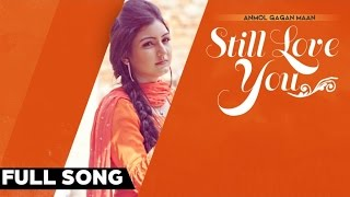 ANMOL GAGAN MAAN Still Love U | Anmol Gagan Maan | Latest Punjabi Songs 2015 | Jass Records