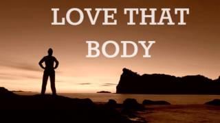 Love That Body - Ed Lapiz