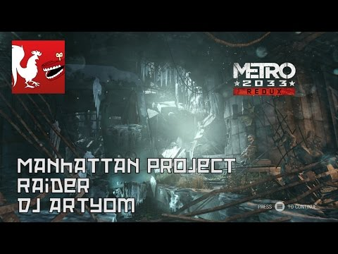 Metro 2033 Redux – Manhattan Project, Raider, DJ Artyom Guides