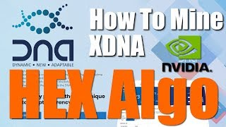 How To Mine XDNA - HEX Algo Using Z Enemy Miner For Nvidia GPUs