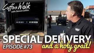 Coffee Walk Ep. 73: SPECIAL DELIVERY and a HOLY GRAIL