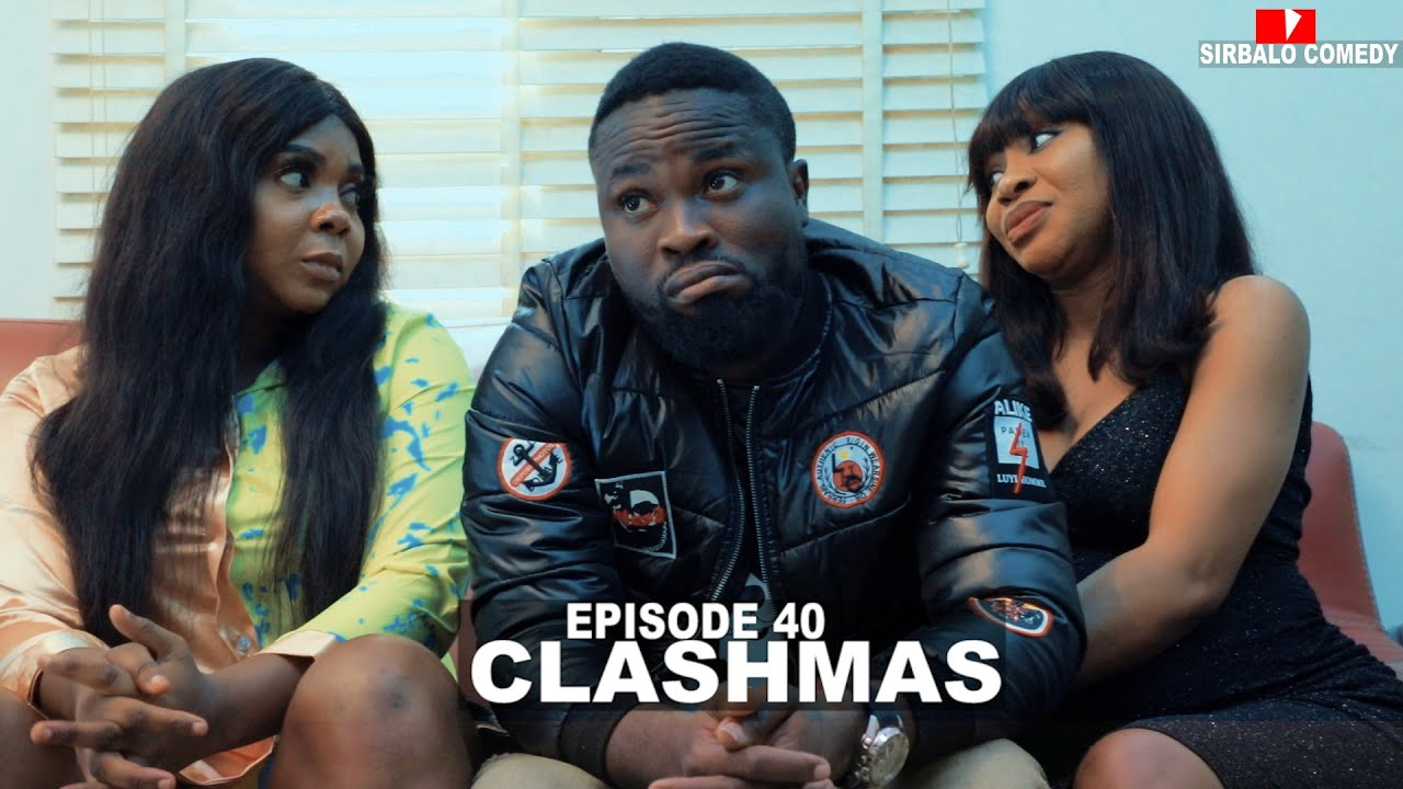Download THE CLASHMAS - SIRBALO AND BAE  ( EPISODE 40 )
