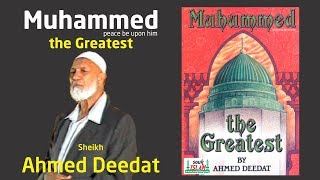 Muhammed The Greatest - Sheikh Ahmed Deedat