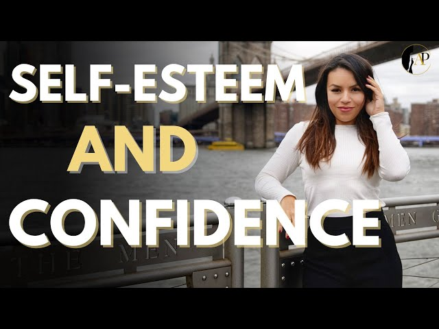 Self-Esteem and Self-Confidence : What's The Difference & How To Have It!