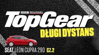 Długi dystans - Seat Leon Cupra 290 | Część 2