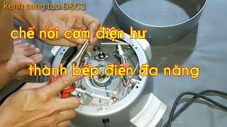 Chế nồi cơm điện hư thành bếp điện đa năng (kenh sang tao Đ&C3)