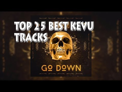 [Top 25] Best KEVU Drops/Tracks Mp3