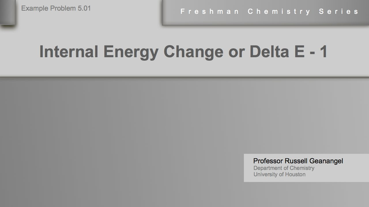 chemistry help workshop 5 01 internal energy change or delta e chemistry help workshop 5 01 internal energy change or delta e example 1