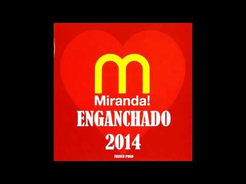 ENGANCHADO MIRANDA