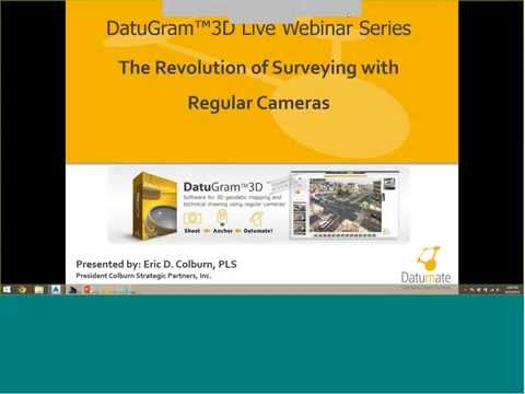 The Revolution of Surveying with Regular Cameras Datumate Live Series Webinar September 25, 2014