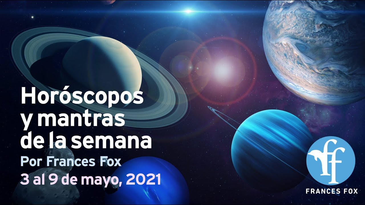Horóscopos y mantras de la semana (3 al 9 de mayo, 2021)