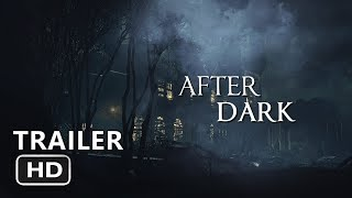 """After Dark"" Official Fanmade Trailer (2018) 