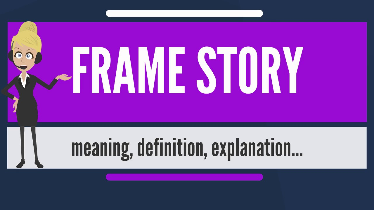 What is FRAME STORY? What does FRAME STORY mean? FRAME STORY meaning ...
