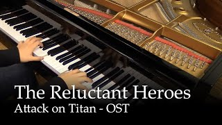Repeat youtube video The Reluctant Heroes - Shingeki no Kyojin [piano]