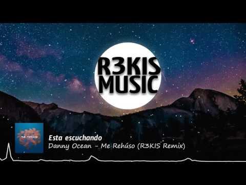 Danny Ocean - Me Rehúso (R3KIS Remix)