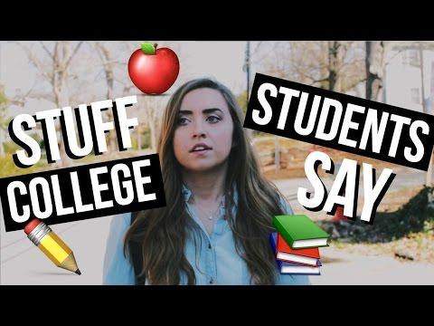 STUFF COLLEGE STUDENTS SAY
