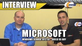 Windows Server 2012 R2 - Build Vs Buy Interview - Newegg Tv