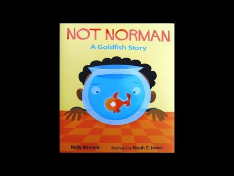 'Not Norman, A Goldfish Story' By Kelly Bennett - READ ALOUD FOR KIDS!