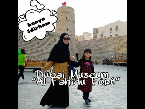 "Dubai Museum "" Al Mamzhar Fort ""  Di Bur Dubai"