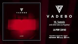 "VADEBO ""Somnis"" feat. Adrià Salas ""La Pegatina"" (Audiosingle)"