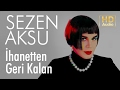 Download Sezen Aksu - İhanetten Geri Kalan (Official Audio) MP3 song and Music Video