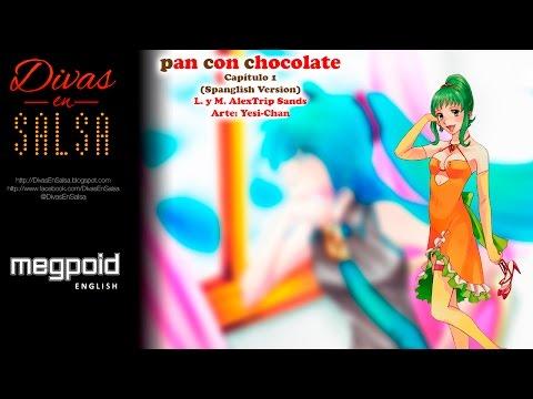[Vocaloid Original] Megpoid Gumi - Pan con Chocolate (Spanish & English Uncensored Version)