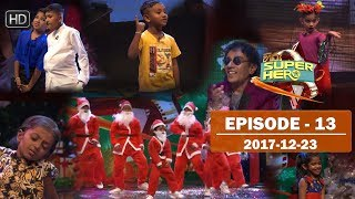 Hiru Super Hero | Episode 13 | 2017-12-23 Thumbnail