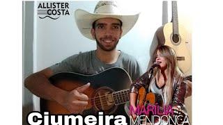 Marília Mendonça - Ciumeira #Ciumeira #SertanejoUniversitario #Compartilhem (Couver Allister Costa)