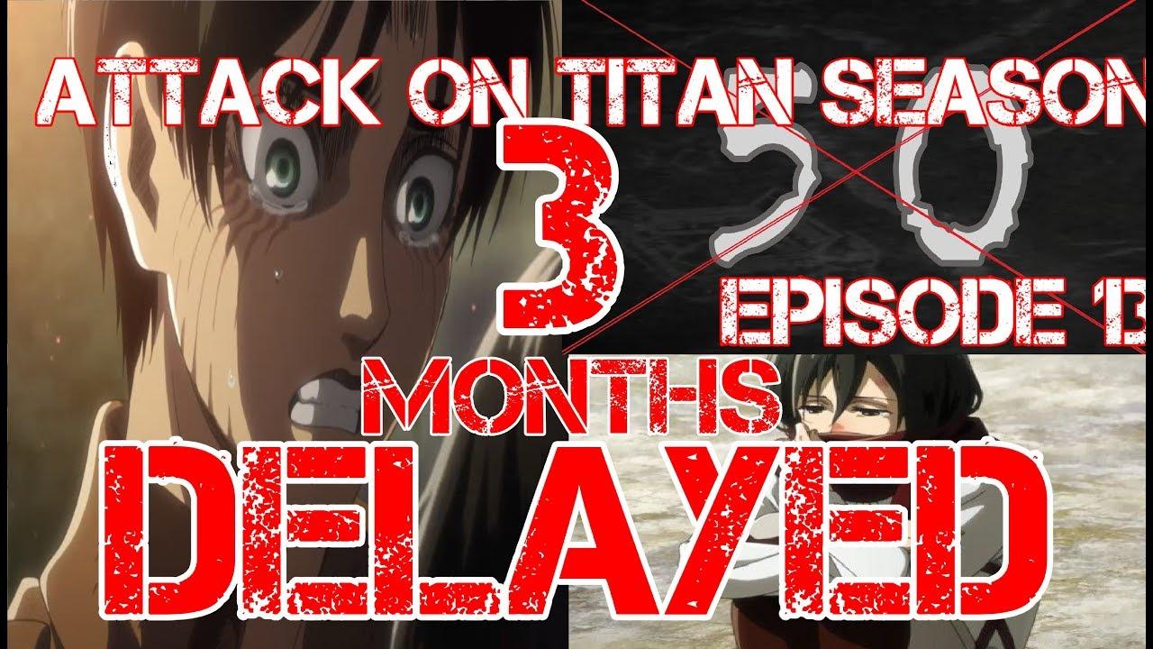 Attack on titan season 3 Episode 13 DELAYED / Episode 50 ...