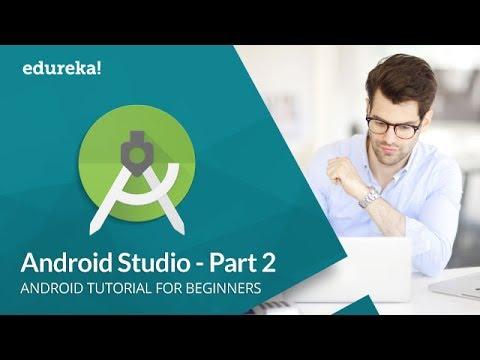 android-studio-tutorial-for-beginners--2-|-android-development-tutorial-|-android-training-|-edureka