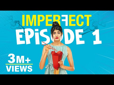 Imperfect - Original Series - Episode 1 - Ex-it My Life - The Zoom Studios