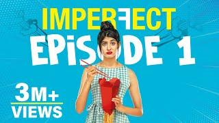 Imperfect Original Series Episode 1 Ex it My Life The Zoom Studios
