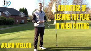 EASIEST SWING IN GOLF, ADVANTAGE OF LEAVING THE FLAG IN WHEN PUTTING