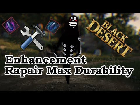 Black Desert Enhancement and repair max durability