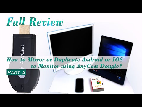 LHR - FULL REVIEW AnyCast Dongle - Part 2 - (How to Mirror or Duplicate Android or IOS to Monitor?)