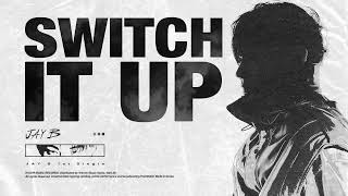 JAY B - Switch It Up (Feat. sokodomo) (Prod. Cha Cha Malone) (Official Audio)