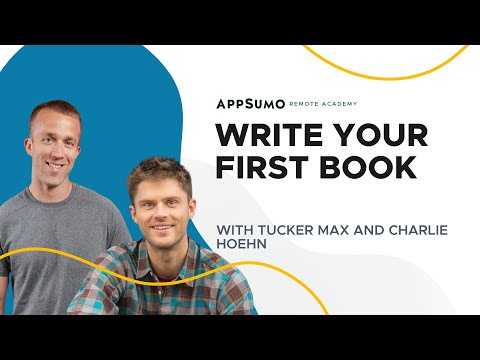 'It's Time To Write Your Book' With Tucker Max & Charlie Hoehn
