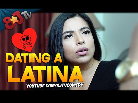 Dating A Latina (8JTV)