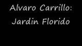 Cancion de Alvaro Carrillo Jardin Florido