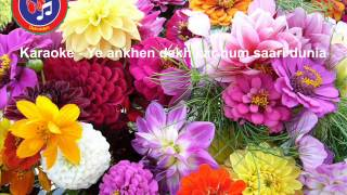 Download Ye ankhen dekh kar hum saari dunia -Karaoke MP3 song and Music Video