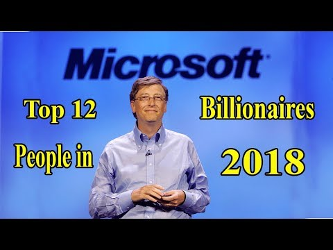 Top 12 Richest (Billionaires) People in the World 2018   Top 10 EveryThing