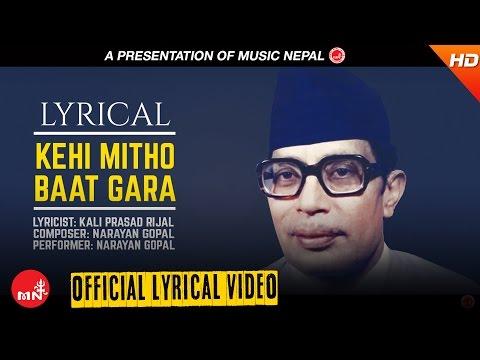 """Narayan Gopal - KEHI MITHO BATA GARA With Lyrics """"केही मिठो बात गर """"    Nepali All time Hit Songs"""