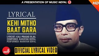 "Narayan Gopal - KEHI MITHO BATA GARA With Lyrics ""केही मिठो बात गर "" 