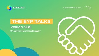 The EYP Talks | Unconventional diplomacy from a cultural perspective - Realdo Silaj