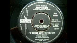 Jimmy Holiday - I`m Gonna Move To The City.wmv